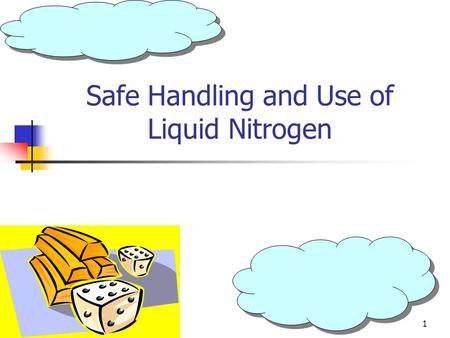 Safe Handling and Use of Liquid Nitrogen