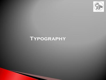 Typography. Base line Base line The imaginary line on which all characters rest.