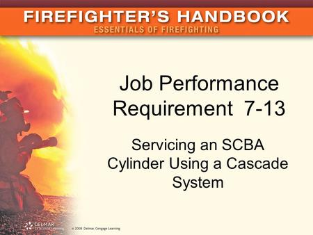 Job Performance Requirement 7-13 Servicing an SCBA Cylinder Using a Cascade System.