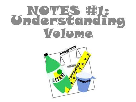 NOTES #1 : Understanding Volume. Set up your page for Cornell notes Notes #1- UNDERSTANDING VOLUME Draw a line Down the left Side of the page.