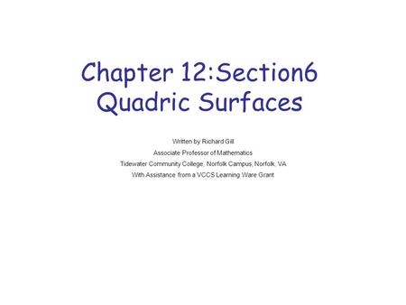 Chapter 12:Section6 Quadric Surfaces