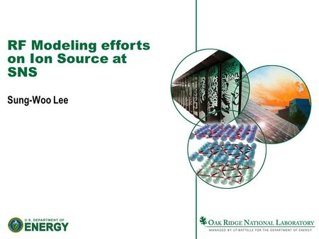 RF Modeling efforts on Ion Source at SNS Sung-Woo Lee.