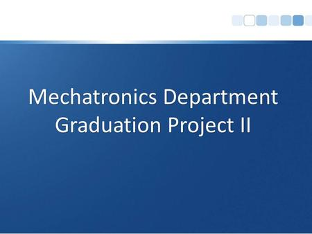 Mechatronics Department Graduation Project II. OutlineIntroduction. Methodology. Mechanical Design. Control Design.
