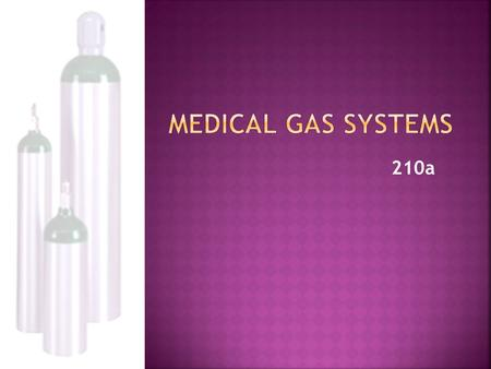 Medical Gas Systems 210a.