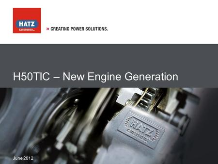 June 2012 H50TIC – New Engine Generation. Tier 4/Stage IIIb with DOC only June 2012H50TIC – New Engine Generation2 0.7 0.6 0.5 0.4 0.3 0.2 0.1 0 012345678910111213.