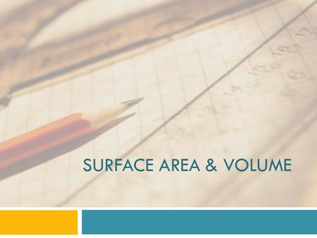 Surface Area & Volume.