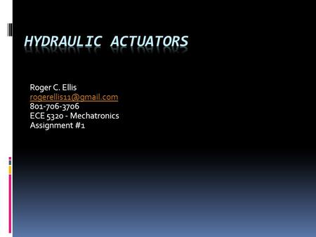 Roger C. Ellis 801-706-3706 ECE 5320 - Mechatronics Assignment #1.