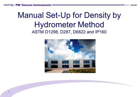 Manual Set-Up for Density by Hydrometer Method ASTM D1298, D287, D6822 and IP160 Feb 2013 1.