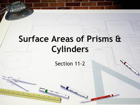 Surface Areas of Prisms & Cylinders