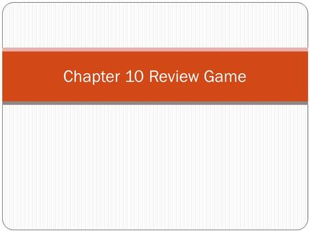 Chapter 10 Review Game. Lessons 10-6 Solid Figures 1, 2, 3, 4, 5, 6 123456 10-7 Surface Area 1, 2, 3, 4, 5, 6 123456 10-8 Finding Volume 1, 2, 3, 4, 5,