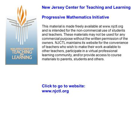 This material is made freely available at www.njctl.org and is intended for the non-commercial use of students and teachers. These materials may not be.