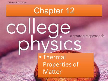 Chapter 12 Thermal Properties of Matter.