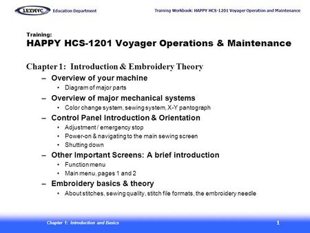 Training Workbook: HAPPY HCS-1201 Voyager Operation and Maintenance Education Department Chapter 1: Introduction and Basics 1 Training: HAPPY HCS-1201.