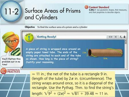 Surface Areas of Prisms and Cylinders To find the surface area of a prism and a cylinder. Students will define, explicitly use, and solve for the terms.
