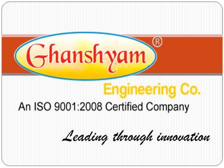 Leading through innovation.  Ghanshyam engineering co. established from 1993 at shapar, Rajkot.  We are leading manufacturer of plastic injection moulding.