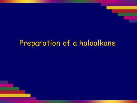 Preparation of a haloalkane. Haloalkanes can be made by a substitution reaction with an alcohol. Tertiary alcohols are the most reactive, and therefore.