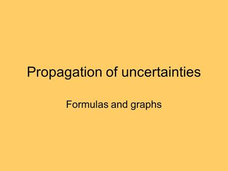 Propagation of uncertainties Formulas and graphs.