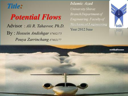Potential Flows Title: Advisor : Ali R. Tahavvor, Ph.D.