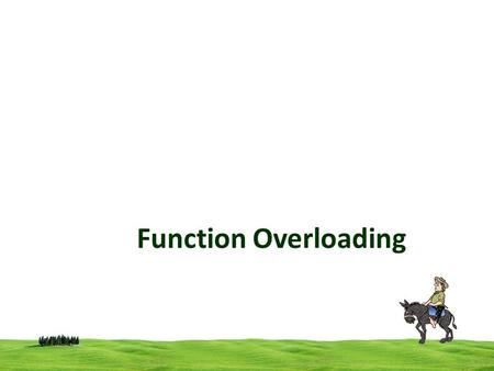 Function Overloading. 2 Function Overloading (Function Polymorphism) Function overloading is a feature of C++ that allows to create multiple functions.