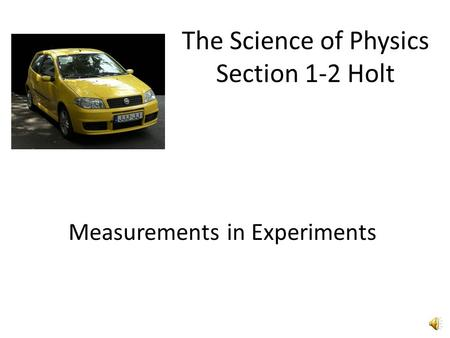 The Science of Physics Section 1-2 Holt