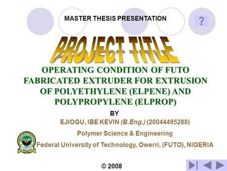OPERATING CONDITION OF FUTO FABRICATED EXTRUDER FOR EXTRUSION OF POLYETHYLENE (ELPENE) AND POLYPROPYLENE (ELPROP) BY EJIOGU, IBE KEVIN (B.Eng.) (20044495288)