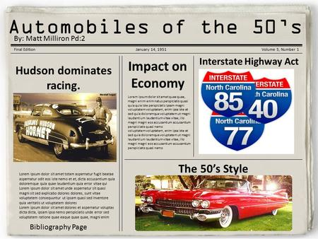 Korean War Gazette Automobiles of the 50's Final EditionJanuary 14, 1951Volume 5, Number 1 Hudson dominates racing. Lorem ipsum dolor sit amet totam aspernatur.