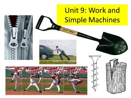 Unit 9: Work and Simple Machines