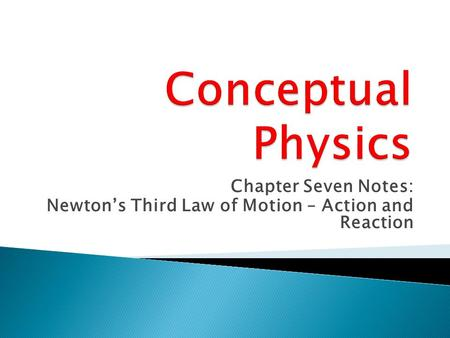 Conceptual Physics Chapter Seven Notes: