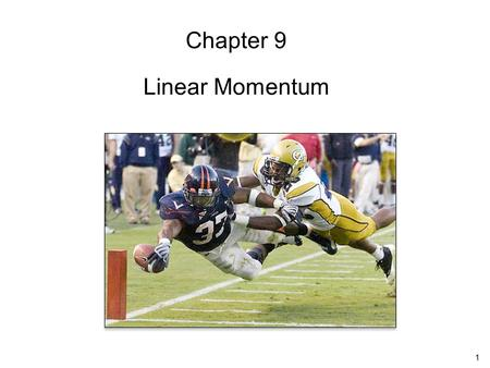 Chapter 9 Linear Momentum.