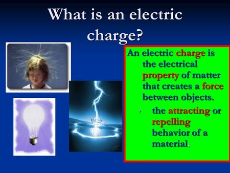 What is an electric charge?