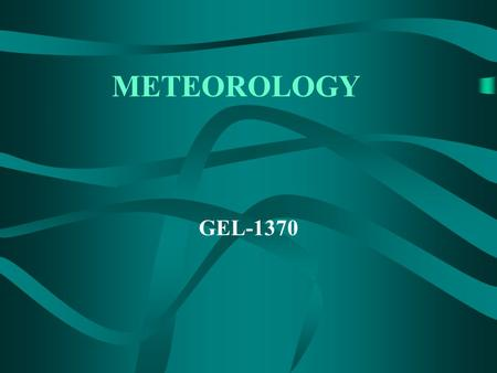 METEOROLOGY GEL-1370. Chapter Six Chapter Six Air Pressure and Wind.