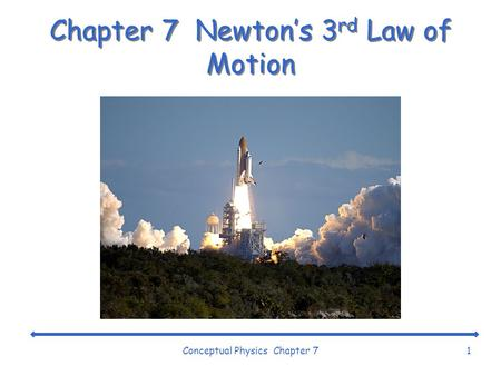Conceptual Physics Chapter 71 Chapter 7 Newton's 3 rd Law of Motion.