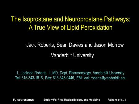 F 2 -Isoprostanes Society For Free Radical Biology and Medicine Roberts et al. 1 The Isoprostane and Neuroprostane Pathways: A True View of Lipid Peroxidation.