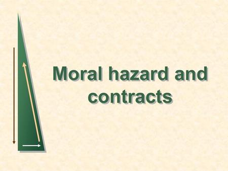 Moral hazard and contracts