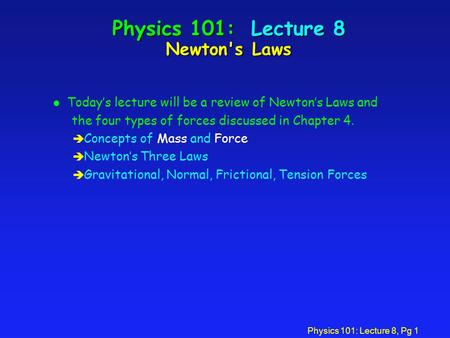 Physics 101: Lecture 8 Newton's Laws
