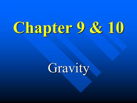 Chapter 9 & 10 Gravity Pythagoras (550 BC) n Claimed that natural phenomena could be described by mathematics.