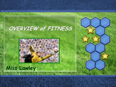 OVERVIEW of FITNESS Miss Lawley. Health-Related Fitness Components  1.Body Composition  2.Cardiovascular Fitness  3.Flexibility  4.Muscular Endurance.