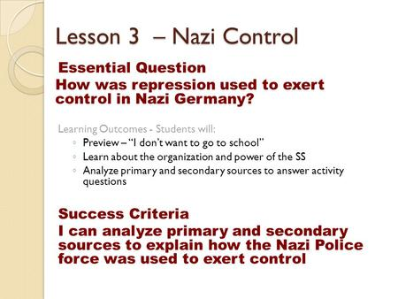 Lesson 3 – Nazi Control Essential Question