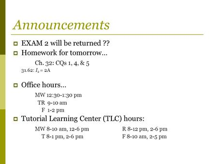 Announcements EXAM 2 will be returned ?? Homework for tomorrow…