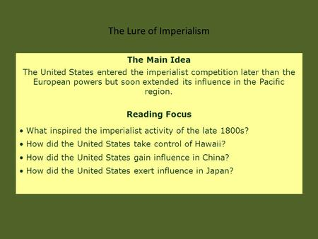 The Main Idea The United States entered the imperialist competition later than the European powers but soon extended its influence in the Pacific region.