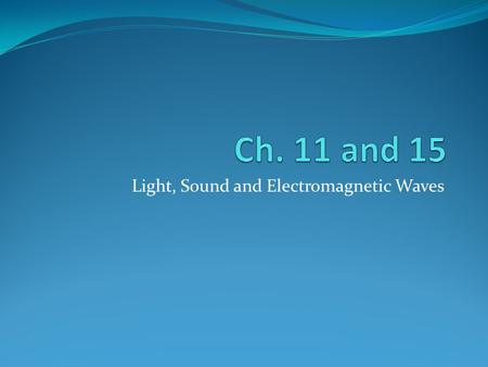 Light, Sound and <strong>Electromagnetic</strong> Waves
