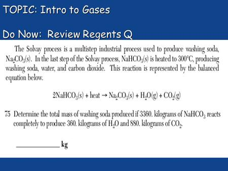 TOPIC: Intro to Gases Do Now: Review Regents Q. What do you know about gases? He (g)