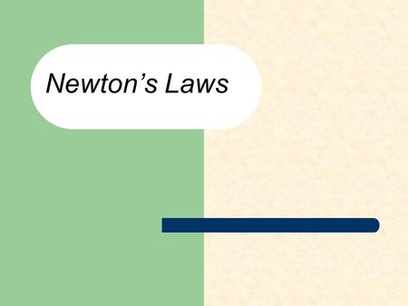"Newton's Laws. Newton's First Law of Motion ""Every object continues in its state of rest, or of uniform motion in a straight line, unless it is compelled."