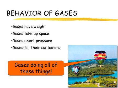 Gases doing all of these things!
