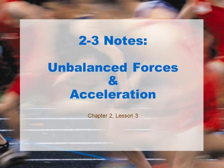 2-3 Notes: Unbalanced Forces & Acceleration