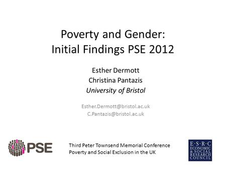 Poverty and Gender: Initial Findings PSE 2012 Esther Dermott Christina Pantazis University of Bristol