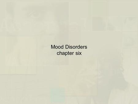 Mood Disorders chapter six