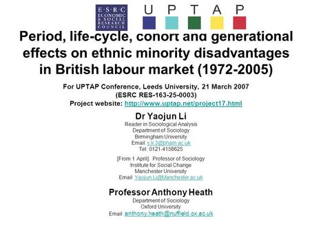 Dr Yaojun Li Reader in Sociological Analysis Department of Sociology Birmingham University   Tel: 0121-4158625.