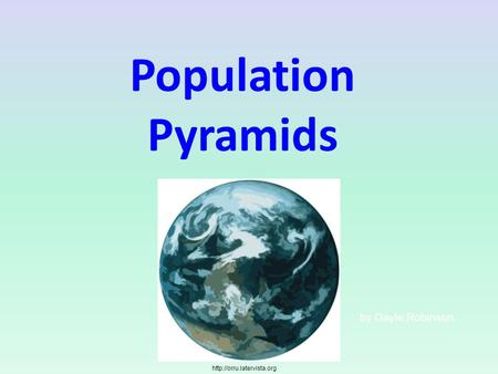 Population Pyramids by Gayle Robinson
