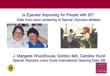 Is Eyecare Improving for People with ID? Data from vision screening of Special Olympics athletes Data from vision screening of Special Olympics athletes.